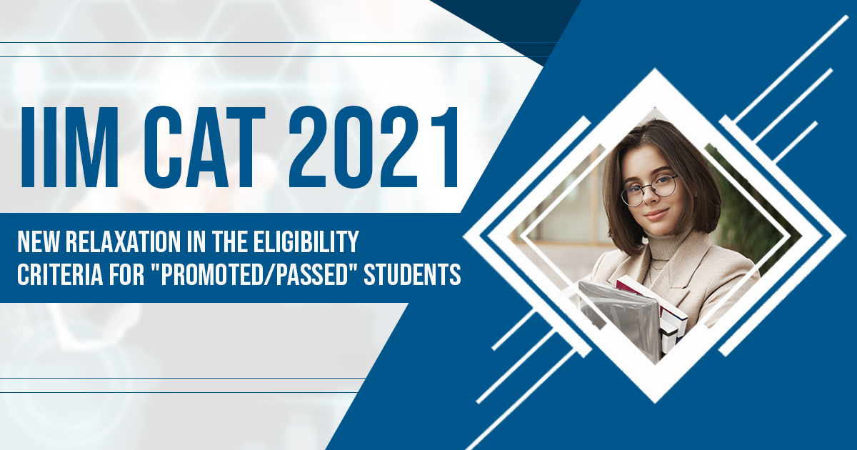 IIM CAT 2021 Eligibility Criteria Update: Here's What you Should Know