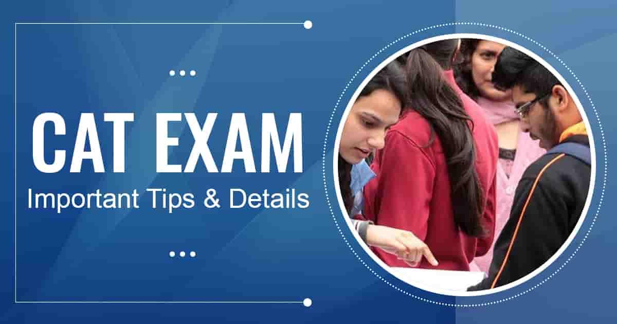 CAT Exam Essentials to Keep In Mind