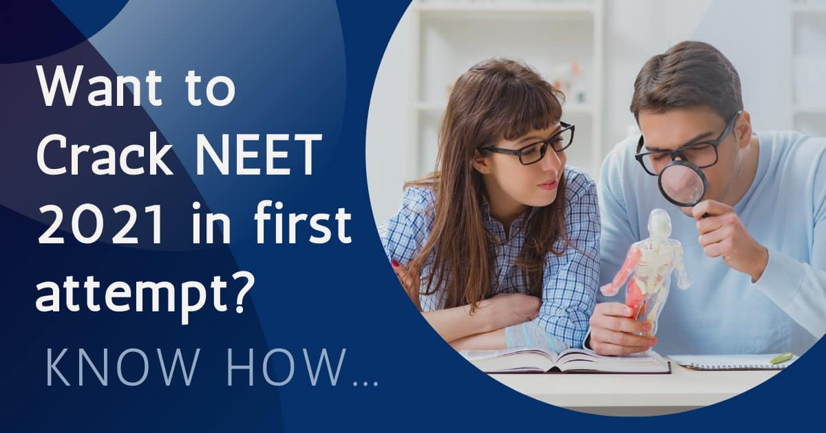 NEET 2021: Clear NEET in the First Attempt, Know How