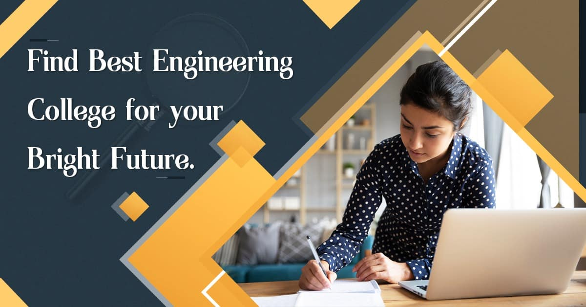 Find Best Engineering College for your Bright Future.