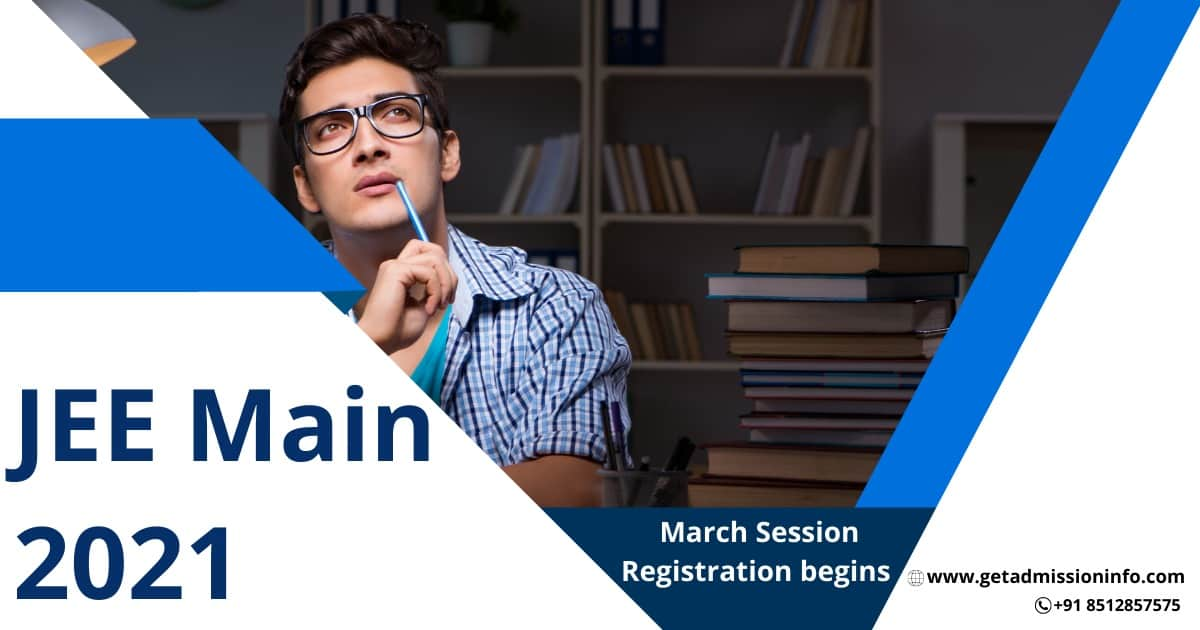 JEE Main 2021 Registration For March Session Begins Today