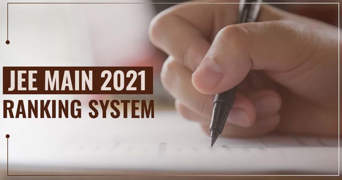 JEE Main 2021 Update: Understanding the Ranking Mechanism