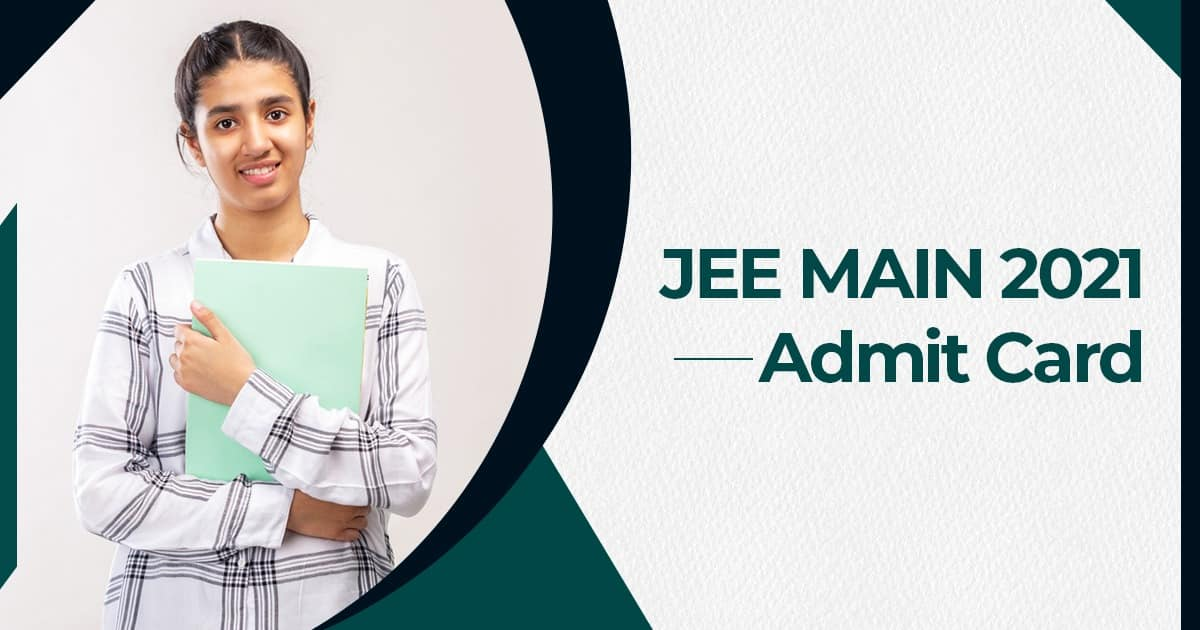 JEE Main Admit Card 2021 Released, Here's How to Download