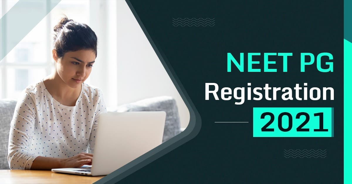 NEET PG 2021: Registration Process is About to Start, Get Complete Information