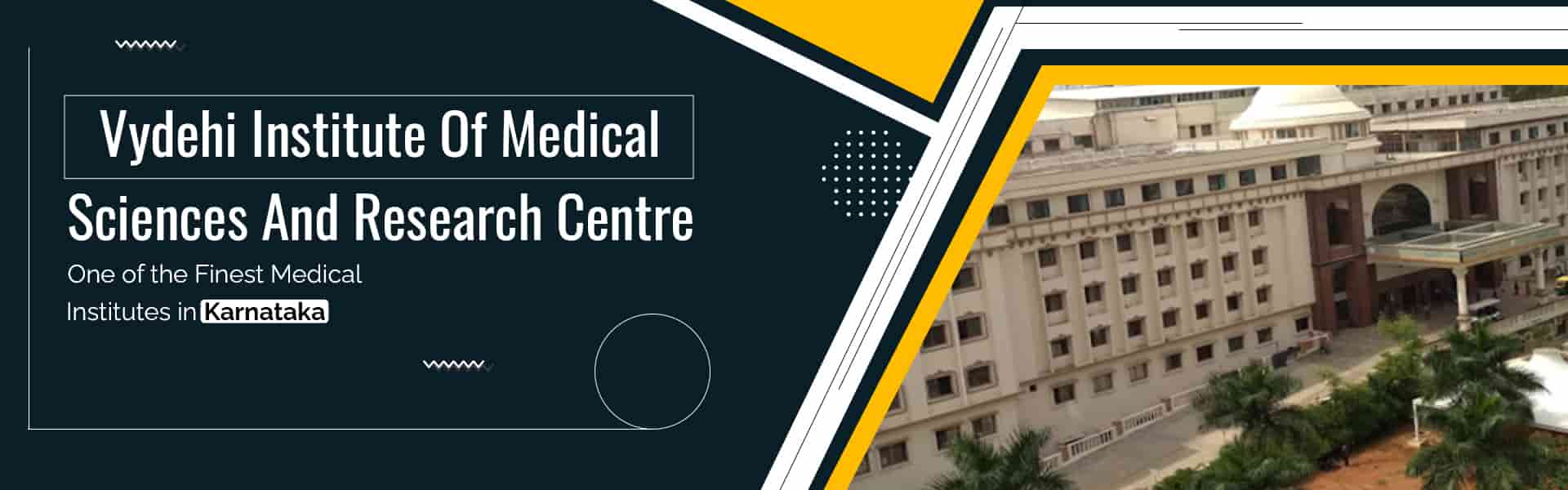 Vydehi Institute of Medical Sciences and Research Centre (VIMS), Bangalore